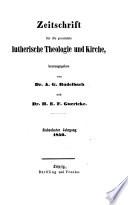 Zeitschrift für die gesamte Lutherische Theologie und Kirche
