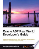 Oracle ADF Real World Developer s Guide