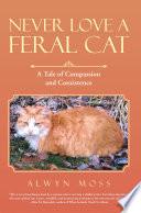 Never Love a Feral Cat