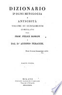 Dizionario d'ogni mitologia e antichita ... sulle tracce ... di Fr. Noel, continuato ed ampliato da Felice Romani e Antonio Peracchi