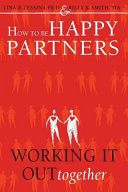 How to Be Happy Partners: : Working It Out Together