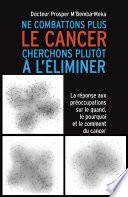 Ne combattons plus le cancer cherchons plut  t    l     liminer