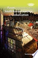The Pusan International Film Festival  South Korean Cinema and Globalization