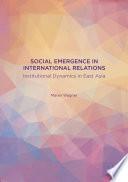 Social Emergence in International Relations