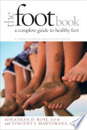 The Foot Book : from foot and ankle disorders, as well...