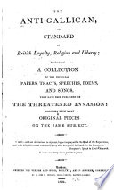 The Anti Gallican  Or  Standard of British Loyalty  Religion and Liberty