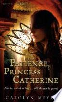 Patience  Princess Catherine