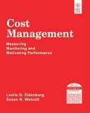 Cost Management Measuring Monitoring And Motivating Performance