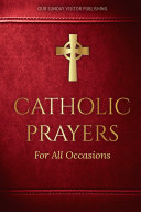 Catholic Prayers for All Occasions