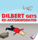 Dilbert Gets Re accommodated