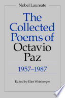 The Collected Poems of Octavio Paz  1957 1987
