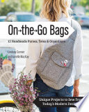 On the Go Bags   15 Handmade Purses  Totes   Organizers