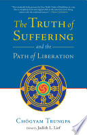 The Truth of Suffering and the Path of Liberation Foundational Buddhist Teaching About The Origin Of