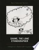 Shane The Lone Ethnographer book