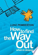 How to Find the Way Out