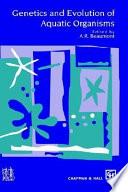 Genetics and Evolution of Aquatic Organisms