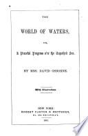 The World of Waters  Or  A Peaceful Progress O er the Unpathed Sea