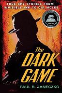 The Dark Game Paul B Janeczko Uncovers Two Centuries Worth Of