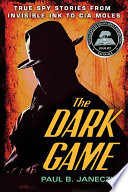 The Dark Game : b. janeczko uncovers two centuries' worth of true...