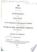 Appendix to the Report from the Select Committee of the House of Commons on the Affairs of the East India Company  16th August 1832  and Minutes of Evidence  Revenue
