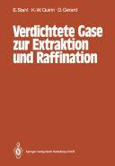 Verdichtete Gase zur Extraktion und Raffination