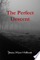 The Perfect Descent
