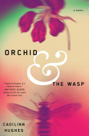 """Orchid And The Wasp : a massive talent."""" – anthony doerr,..."""