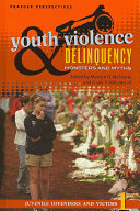 Youth Violence and Delinquency  Juvenile offenders and victims