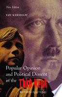 Popular Opinion and Political Dissent in the Third Reich  Bavaria 1933 1945