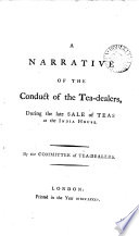 A Narrative of the Conduct of the Tea dealers  During the Late Sale of Teas at the India House