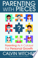 Parenting with Pieces  Parenting as a Catalyst for Personal Growth