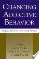 Changing Addictive Behavior