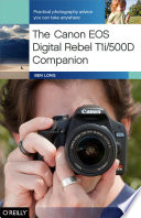 The Canon Eos Digital Rebel T1i 500d Companion