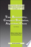 Time Reversibility, Computer Simulation, Algorithms, Chaos Has Joined Forces To Attack