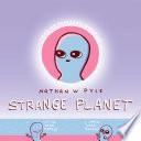 Strange Planet The Comic Sensation Of The Year