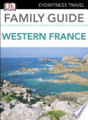 Eyewitness Travel Family Guide France  Western France