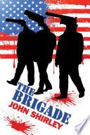 The Brigade : for thirteen weeks a killer...