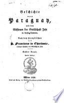 Geschichte von Paraguay, und den missionen der Gesellschaft Jesu in diesen ländern