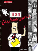 Dilbert Gives You The Business : appreciate this collection, dilbert gives you the...