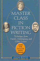 Master Class in Fiction Writing  Techniques from Austen  Hemingway  and Other Greats Book PDF