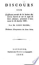 Discours sur l efficace morale de la lecture des livres sacr  s et sur le style de leurs auteurs  prononc      Lausanne le 23 janvier 1809
