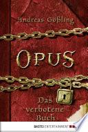 OPUS   Das verbotene Buch