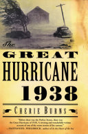 The Great Hurricane: 1938 by Cherie Burns
