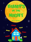 Bumps in the Night Squeaks Featuring Amusing Color Pictures And Lyrical Rhyming