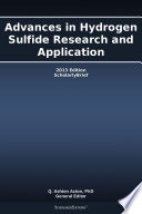 Advances in Hydrogen Sulfide Research and Application  2013 Edition