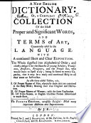 A New English Dictionary  Or  a Compleat Collection of the Most Proper and Significant Words  and Terms of Art  Commonly Used in the Language