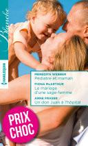 Pédiatre et maman - Le mariage d'une sage-femme - Un don Juan à l'hôpital
