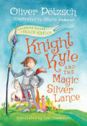 Knight Kyle and the Magic Silver Lance