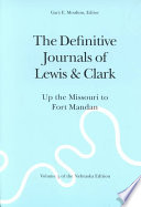 The Definitive Journals of Lewis & Clark: Up the Missouri to Fort Mandan