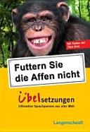 Futtern Sie die Affen nicht